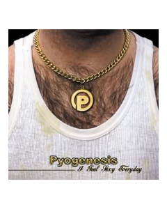 PYOGENESIS 'I Feel Sexy' CD