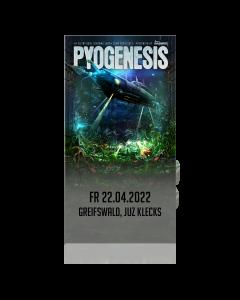 PYOGENESIS '22.04.2022 Greifswald' Ticket